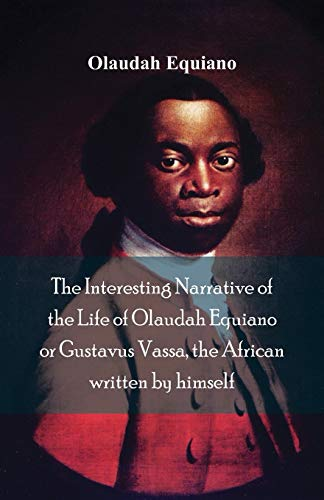 9789387600188: The Interesting Narrative of the Life of Olaudah Equiano, Or Gustavus Vassa, The African Written By Himself