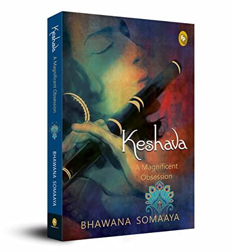Keshava: A magnificent obsession [Paperback] [2018] Somaaya,: BHAWANA SOMAAYA
