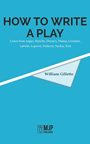 How to Write a Play: Letters from: William Gillette