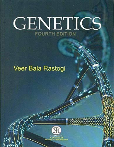 Genetics,4/Ed: Rastogi V B