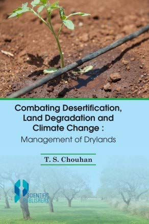 Combating Desertification Land Degradation And Climate Change: T.S. Chouhan