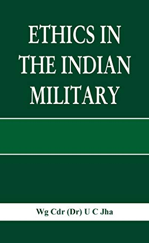 Ethics In The Indian Military: Dr U C