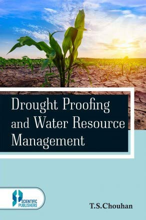 Drought Proofing and Water Resource Management: T.S. Chouhan