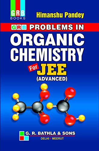 GRB PROBLEMS IN ORGANIC CHEMISTRY FOR JEE(ADVANCED): HIMANSHU PANDEY