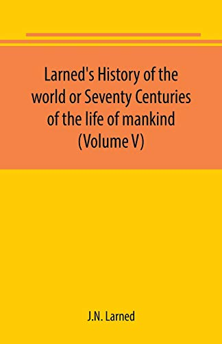 Larned's History of the world or Seventy: J N Larned
