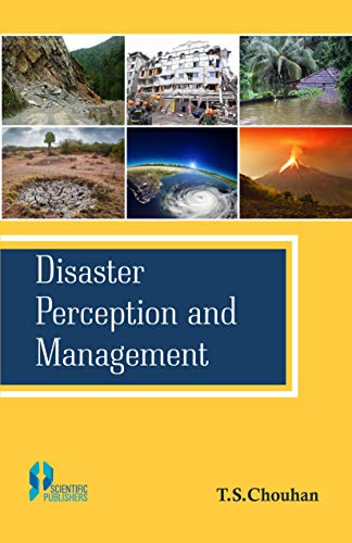 Disaster Perception And Management: T.S. Chouhan