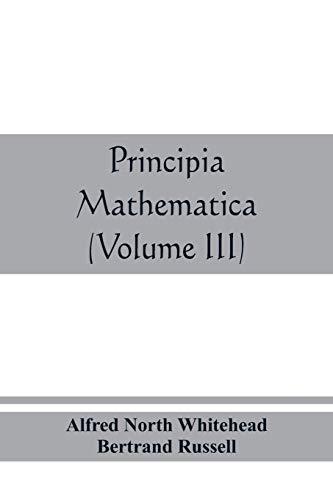Principia mathematica (Volume III) (Paperback): Alfred North Whitehead,