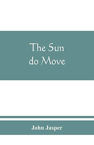 9789389465853: The sun do move: The celebrated theory of the sun's rotation around the earth