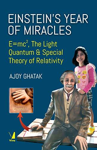 Einstein s Year of Miracles : E=mc2, The: Ajoy Ghatak