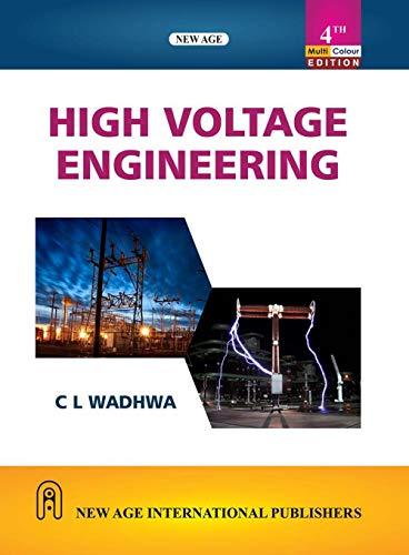 High Voltage Engineering, Fourth Edition: Wadhwa, C.L.