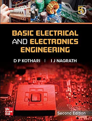 Basic Electrical and Electronics Engineering, 2nd Edition: D.P. Kothari, I