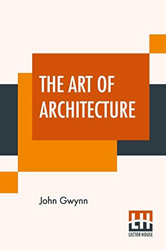 9789390015153: The Art Of Architecture: A Poem In Imitation Of Horace's Art Of Poetry With Introduction By William A. Gibson