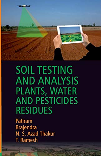 Soil Testing And Analysis: Plant,Water And Pesticides: Patiram