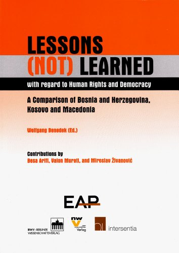 9789400000186: Lessons (Not) Learned with Regard to Human Rights and Democracy: A Comparison of Bosnia and Herzegovina, Kosovo and Macedonia
