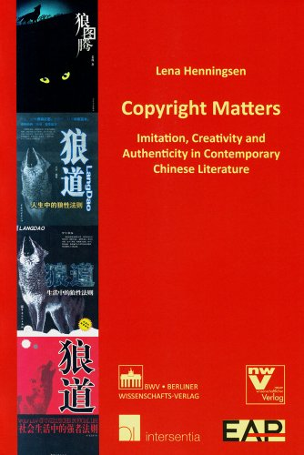 9789400000445: Copyright Matters: Imitation, Creativity and Authenticity in Contemporary Chinese Literature