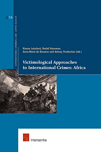 Victimological Approaches to International Crimes: Africa (Supranational: Intersentia
