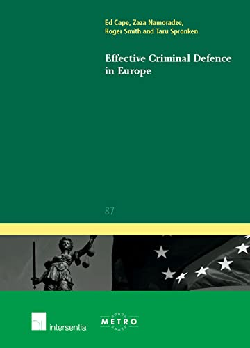 Effective Criminal Defence in Europe (Ius Commune Europaeum) (9789400000933) by Ed Cape; Zaza Namoradze; Roger Smith; Taru Spronken