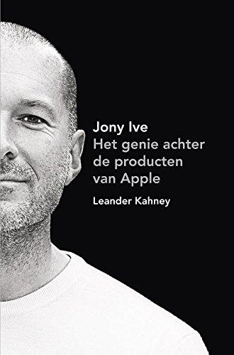 9789400503601: Jony Ive: het genie achter de producten van Apple