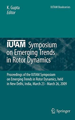 IUTAM Symposium on Emerging Trends in Rotor Dynamics: K. Gupta