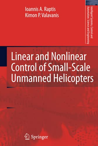 9789400700222: Linear and Nonlinear Control of Small-Scale Unmanned Helicopters (Intelligent Systems, Control and Automation: Science and Engineering)