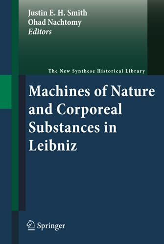 9789400700406: Machines of Nature and Corporeal Substances in Leibniz (The New Synthese Historical Library)