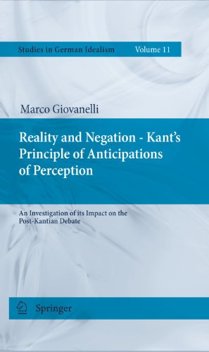 Reality and Negation - Kants Principle of Anticipations of Perception: An Investigation of Its ...