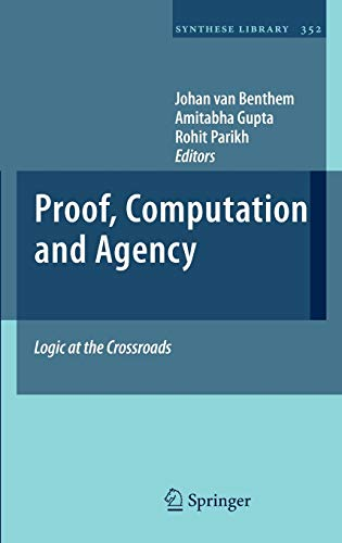 9789400700796: Proof, Computation and Agency: Logic at the Crossroads (Synthese Library)