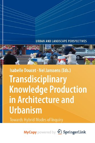 9789400701052: Transdisciplinary Knowledge Production in Architecture and Urbanism: Towards Hybrid Modes of Inquiry