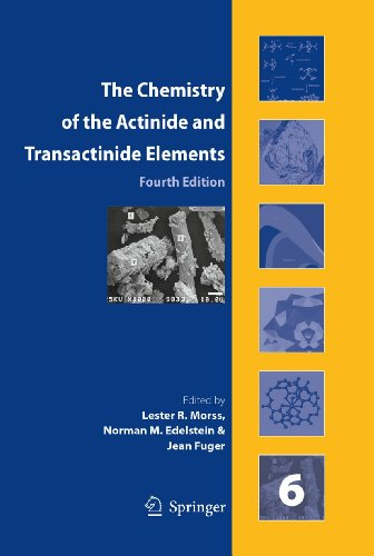 The Chemistry of the Actinide and Transactinide Elements. Volumes 1-6: L. R. Morss