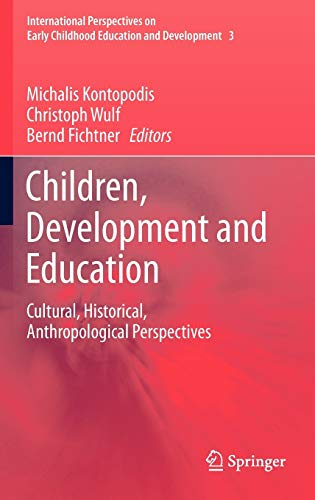 Children, Development and Education: Cultural, Historical, Anthropological Perspectives (...