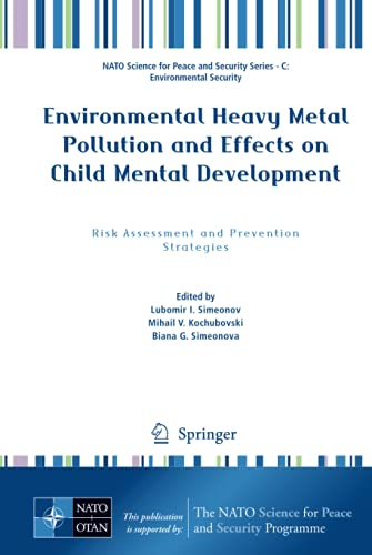 9789400702523: Environmental Heavy Metal Pollution and Effects on Child Mental Development: Risk Assessment and Prevention Strategies (NATO Science for Peace and Security Series C: Environmental Security)