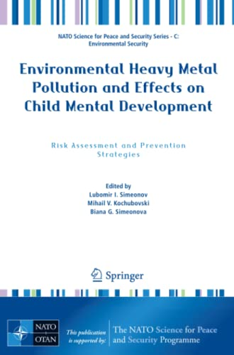 9789400702554: Environmental Heavy Metal Pollution and Effects on Child Mental Development: Risk Assessment and Prevention Strategies (NATO Science for Peace and Security Series C: Environmental Security)