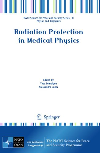 9789400702592: Radiation Protection in Medical Physics (NATO Science for Peace and Security Series B: Physics and Biophysics)