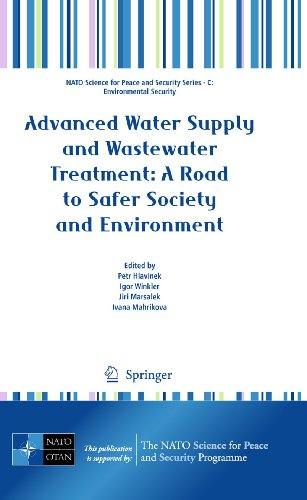 9789400702790: Advanced Water Supply and Wastewater Treatment: A Road to Safer Society and Environment (NATO Science for Peace and Security Series C: Environmental Security)