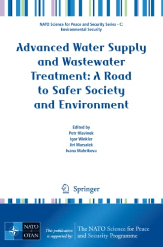 9789400703094: Advanced Water Supply and Wastewater Treatment: A Road to Safer Society and Environment (NATO Science for Peace and Security Series C: Environmental Security)