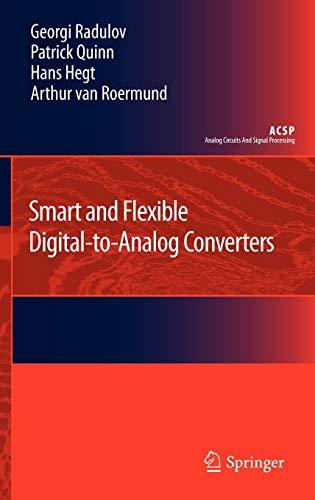 Smart and Flexible Digital-to-Analog Converters (Analog Circuits: Georgi Radulov, Patrick