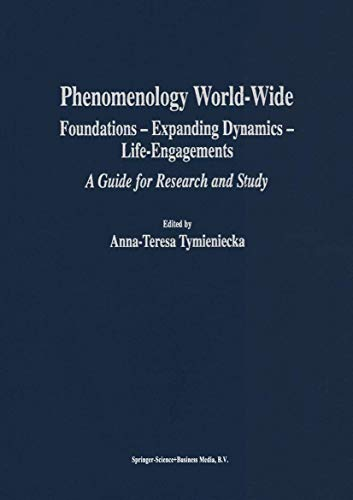9789400704725: Phenomenology World-Wide: Foundations - Expanding Dynamics - Life-Engagements a Guide for Research and Study (Analecta Husserliana)