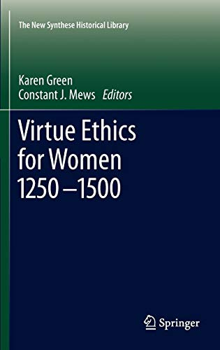 9789400705289: Virtue Ethics for Women 1250-1500 (The New Synthese Historical Library)