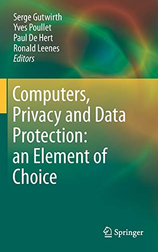 Computers, Privacy and Data Protection: an Element of Choice: Serge Gutwirth