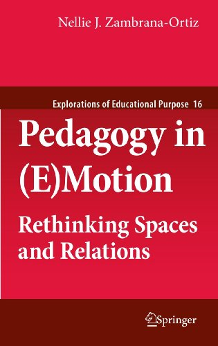 9789400706644: Pedagogy in (E) Motion: Rethinking Spaces and Relations (Explorations of Educational Purpose)