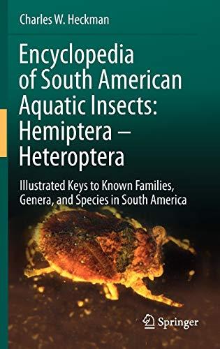 Encyclopedia of South American Aquatic Insects: Hemiptera - Heteroptera: Charles W. Heckman