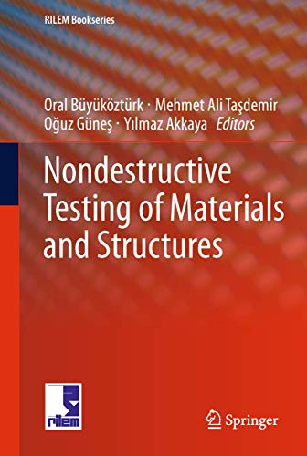 Nondestructive Testing of Materials and Structures: Oral Büyüköztürk