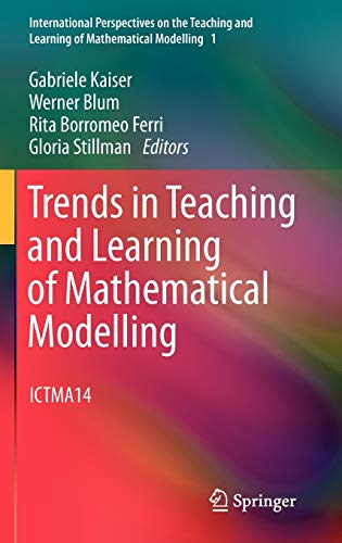 9789400709096: Trends in Teaching and Learning of Mathematical Modelling: ICTMA14 (International Perspectives on the Teaching and Learning of Mathematical Modelling)