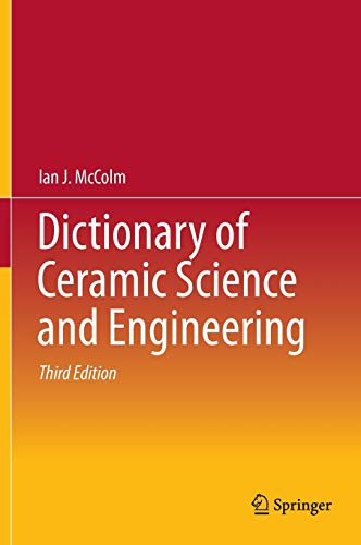 Dictionary of Ceramic Science and Engineering: Ian J. McColm