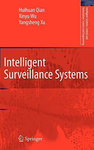 9789400711365: Intelligent Surveillance Systems (Intelligent Systems, Control and Automation: Science and Engineering)