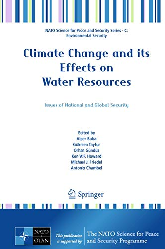 9789400711426: Climate Change and its Effects on Water Resources: Issues of National and Global Security (NATO Science for Peace and Security Series C: Environmental Security)