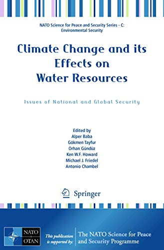 9789400711457: Climate Change and its Effects on Water Resources: Issues of National and Global Security (NATO Science for Peace and Security Series C: Environmental Security)