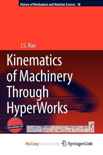 9789400711570: Kinematics of Machinery Through Hyperworks
