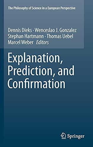 Explanation, Prediction, and Confirmation: Dennis Dieks