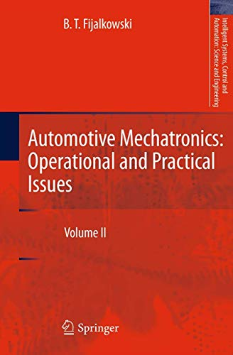 9789400711822: Automotive Mechatronics: Operational and Practical Issues: Volume II (Intelligent Systems, Control and Automation: Science and Engineering)